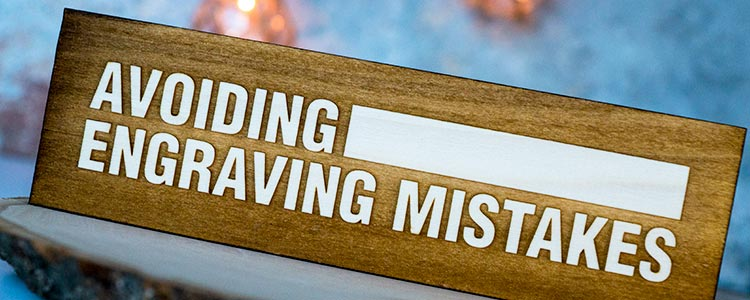 5 Common Mistakes in Laser Engraving and How to Avoid Them - Epilog